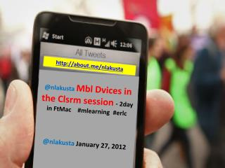 @nlakusta  Mbl Dvices in the Clsrm session  - 2day in FtMac    # mlearning   # erlc