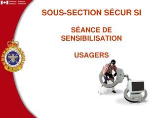 SOUS-SECTION SÉCUR SI SÉANCE DE SENSIBILISATION USAGERS