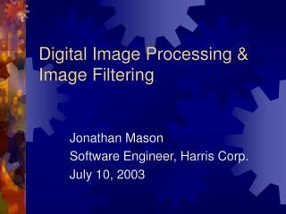 Digital Image Processing & Image Filtering