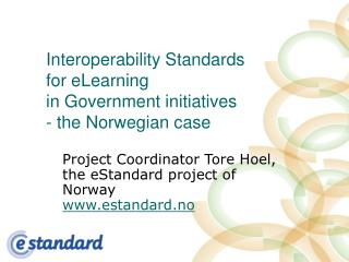 Interoperability Standards  for eLearning  in Government initiatives  - the Norwegian case