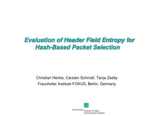 Evaluation of Header Field Entropy for Hash-Based Packet Selection