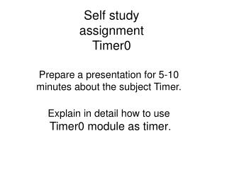 Self study  assignment Timer0