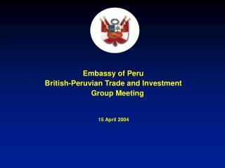 Embassy of Peru British-Peruvian Trade and Investment Group Meeting