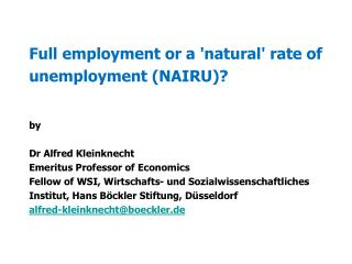 Full employment or a 'natural' rate of unemployment (NAIRU)? by Dr Alfred Kleinknecht