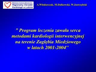 A.Włodarczak ,  M.Dałkowski, W.Jastrzębski