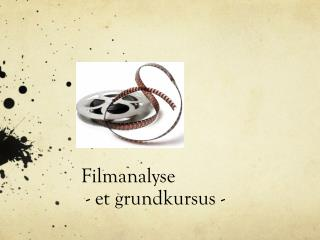 Filmanalyse  - et grundkursus -