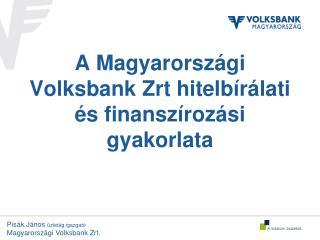 A Magyarországi Volksbank Zrt hitelbírálati és finanszírozási  gyakorlata