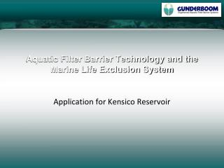Aquatic Filter Barrier Technology and the Marine Life Exclusion System