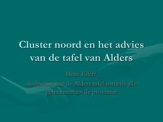 Cluster noord en het advies van de tafel van Alders