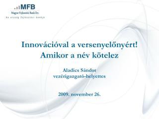 Innovációval a versenyelőnyért! Amikor a név kötelez