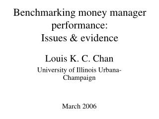 Benchmarking money manager performance:  Issues & evidence