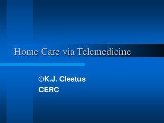 Home Care via Telemedicine