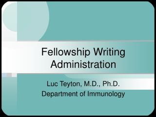 Fellowship Writing Administration