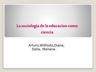 La  sociologia  de la  educacion  como  ciencia