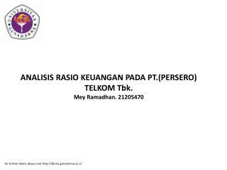 ANALISIS RASIO KEUANGAN PADA PT.(PERSERO) TELKOM Tbk. Mey Ramadhan. 21205470