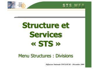 Structure et Services «STS» Menu Structures : Divisions
