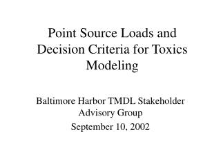 Point Source Loads and  Decision Criteria for Toxics Modeling