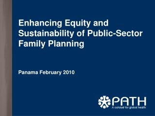 Enhancing Equity and Sustainability of Public-Sector Family Planning