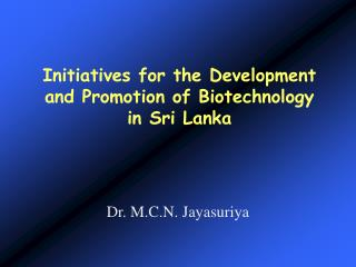 Initiatives for the Development and Promotion of Biotechnology in Sri Lanka