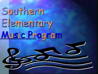 Southern Elementary Elements of Music Powerpoint