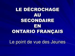 LE D �CROCHAGE  AU  SECONDAIRE EN  ONTARIO FRAN�AIS