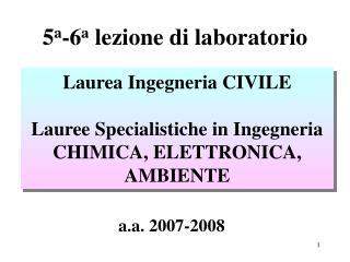 5 a -6 a  lezione di laboratorio