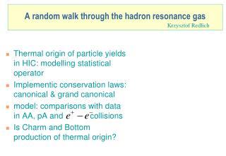 A random walk through the hadron resonance gas