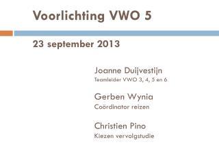 Voorlichting VWO 5  23 september 2013