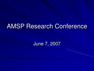 AMSP Research Conference