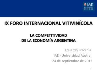 IX FORO INTERNACIONAL VITIVINÍCOLA LA COMPETITIVIDAD  DE LA ECONOMÍA ARGENTINA