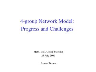Math. Biol. Group Meeting 25 July 2006 Joanne Turner
