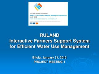 RULAND Interactive Farmers Support System for Efficient Water Use Management