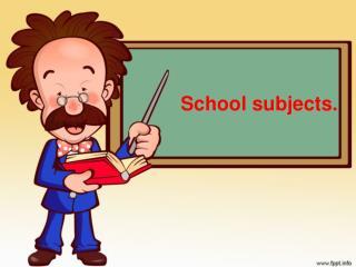 School subjects .