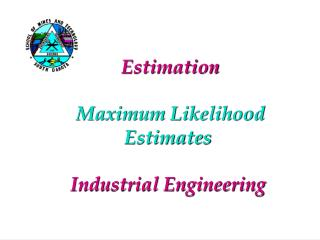 Estimation  Maximum Likelihood Estimates Industrial Engineering