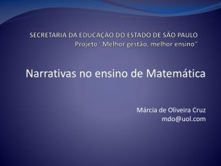 """SECRETARIA DA EDUCAÇÃO DO ESTADO DE SÃO PAULO Projeto """"Melhor gestão, melhor ensino"""""""