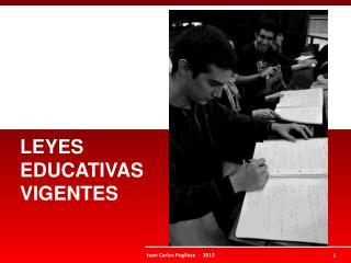 LEYES  EDUCATIVAS VIGENTES