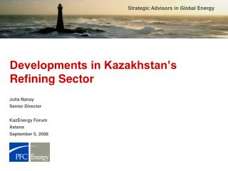 Developments in Kazakhstan's Refining Sector
