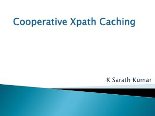 Cooperative  Xpath  Caching