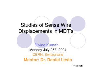 Studies of Sense Wire Displacements in MDT's