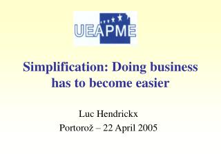 Simplification: Doing business has to become easier