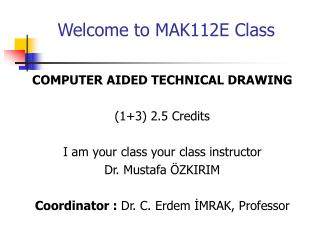 Welcome to MAK112E Class