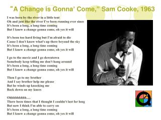 """ A Change is Gonna '  Come, ""  Sam Cooke, 1963"