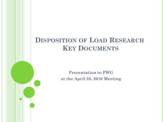 Disposition of Load Research  Key Documents