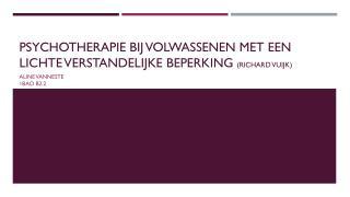 Psychotherapie  bij volwassenen  met een lichte verstandelijke beperking  (Richard  vuijk )