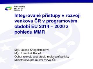 Integrované přístupy v rozvoji venkova ČR v programovém období EU 2014 – 2020 z pohledu MMR