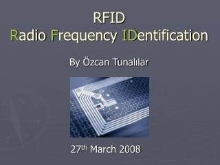 RFID R adio  F requency  ID entification