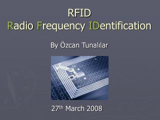 RFID R adio  F requency  ID entification