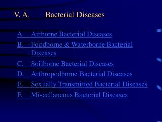 V. A. Bacterial Diseases