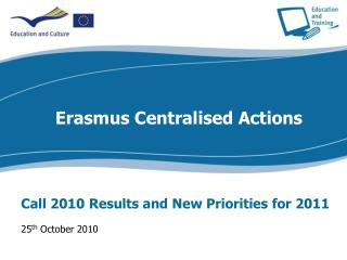 Call 2010 Results and New Priorities for 2011 25 th  October 2010