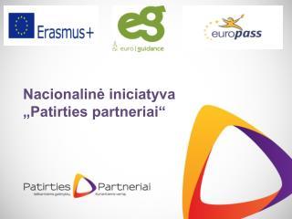 """Nacionalinė iniciatyva  """"Patirties partneriai """""""
